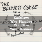 Cashflow: Why Planning Can Save Your Business